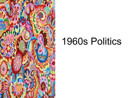 1960s Politics. POLITICS Richard M. Nixon-VP 8 years Running against John F. Kennedy Factors working against the Republicans— Sputnik and poverty.