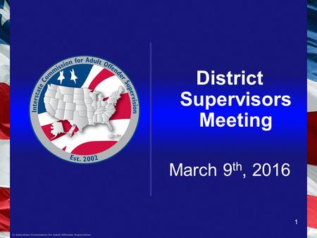 1 District Supervisors Meeting March 9 th, 2016. Life is really simple, but we insist on making it complicated. Confucius.