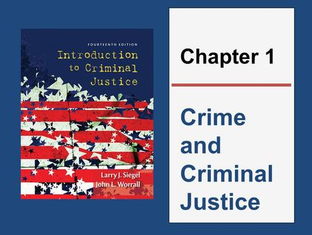 Crime and Criminal Justice Chapter 1. Define the Concept of Criminal Justice  Criminal justice refers to the agencies that dispense justice and the process.