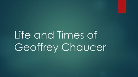 Life and Times of Geoffrey Chaucer. Warm-up  What do you know about the Medieval time period?