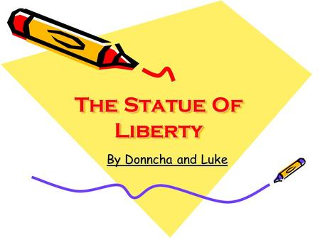 The Statue Of Liberty By Donncha and Luke. The Statue of Liberty stands 151 feet (46 metres) in height, and 305 feet (93 metres) from the ground to the.
