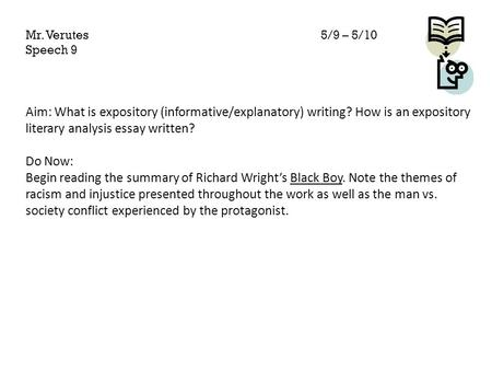 Aim: What is expository (informative/explanatory) writing? How is an expository literary analysis essay written? Do Now: Begin reading the summary of Richard.