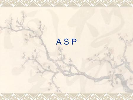 A S P. Outline  The introduction of ASP  Why we choose ASP  How ASP works  Basic syntax rule of ASP  ASP'S object model  Limitations of ASP  Summary.
