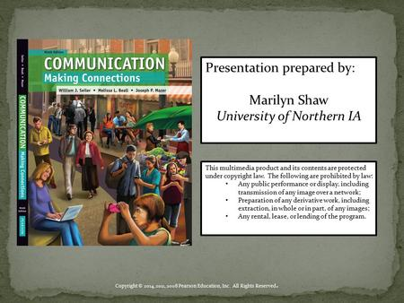 Presentation prepared by: Marilyn Shaw University of Northern IA This multimedia product and its contents are protected under copyright law. The following.