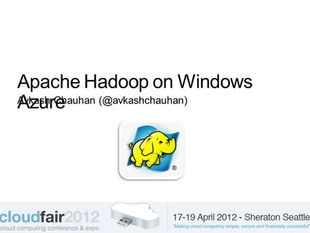 Apache Hadoop on Windows Azure Avkash Chauhan