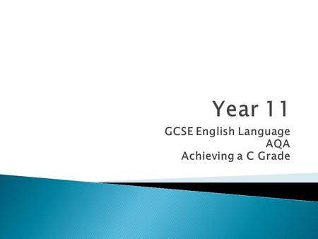 GCSE English Language AQA Achieving a C Grade. Course Overview.