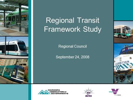 Regional Transit Framework Study Regional Council September 24, 2008.