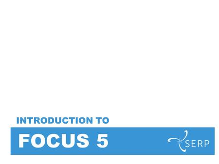 FOCUS 5 INTRODUCTION TO. What is Focus 5? Focus 5 is a set of deep breathing exercises that can be used to minimize distraction and increase focus for.