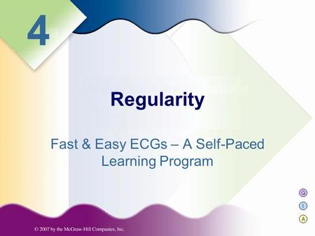 Q I A 4 Fast & Easy ECGs – A Self-Paced Learning Program Regularity.