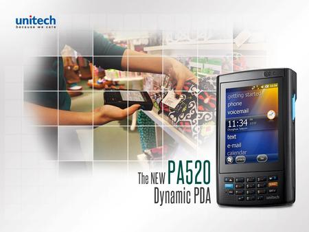 "Introducing the new PA520 Dynamic PDA Entry-level, semi-rugged PDA 3.5"" multi-touch screen for crystal clear text and graphics Ultra slim, lightweight."