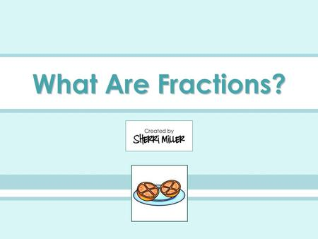 What Are Fractions?.