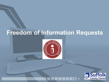 Freedom of Information Requests. Information Management Framework Access to Information Access to Information Environmental Information Regulations 2004.
