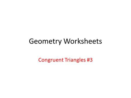 Geometry Worksheets Congruent Triangles #3. Given Definition of Midpoint SSS.