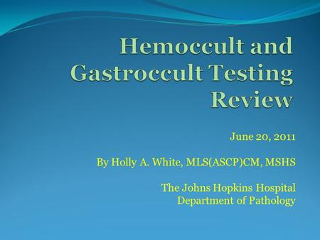 Hemoccult and Gastroccult Testing Review
