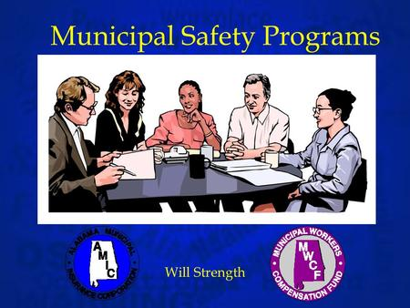 Municipal Safety Programs Will Strength. What is Safety? Safety -The condition of being protected from or unlikely to cause danger, risk, or injury. Safety.