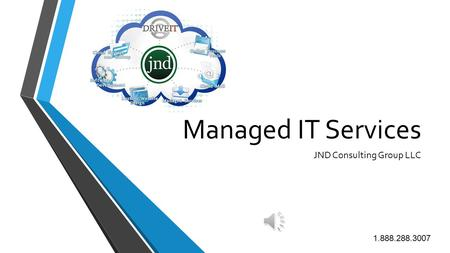 Managed IT Services JND Consulting Group LLC 1.888.288.3007.