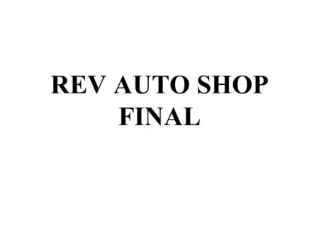 REV AUTO SHOP FINAL. 1. If you owned a Toyota car and an early model Chevy truck, what types of wrenches and sockets should you purchase? US standard.