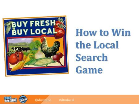 @ducttape #dtmlocal How to Win the Local Search Game.