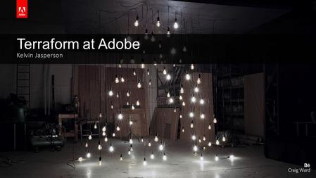 Terraform at Adobe Kelvin Jasperson. Introduction 2 Systems Adobe Audience Manager (AAM) Been with Adobe for 18 months AAM was acquired by.