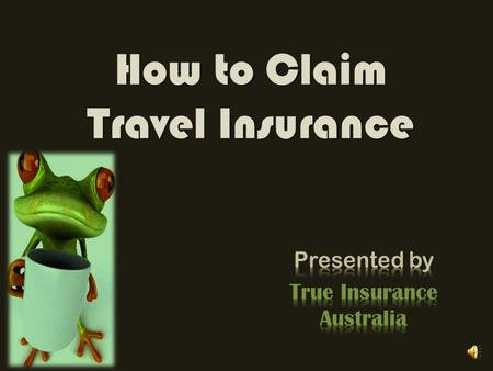 How to Claim Travel Insurance What is Travel Insurance? Travel Insurance policy provided by an insurance company, when you purchase a coverage policy,
