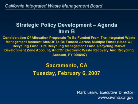 California Integrated Waste Management Board Consideration Of Allocation Proposals To Be Funded From The Integrated Waste Management Account And/Or To.