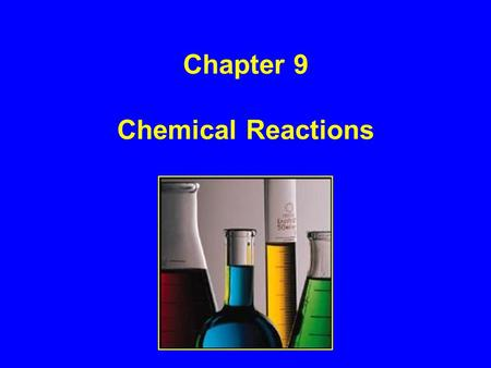Chapter 9 Chemical Reactions. l Section 1: Objectives –Identify the parts of a chemical equation –Learn how to write a chemical equation –Learn how to.