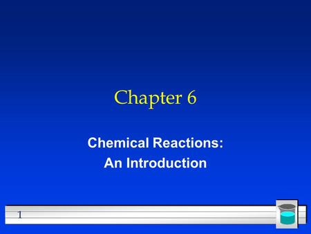 1 Chapter 6 Chemical Reactions: An Introduction. 2 Signs of a Chemical Reaction l Evolution of heat and light l Formation of a gas l Formation of a precipitate.