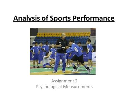 Analysis of Sports Performance Assignment 2 Psychological Measurements.