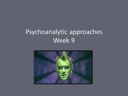 Psychoanalytic approaches Week 9. Lecture outline i What's involved in looking? ii Unconscious structures: Freud's Oedipal Complex iii Unconscious structures: