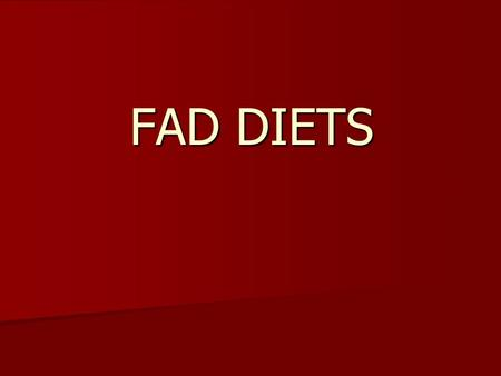 FAD DIETS. Safe Weight Loss Decrease Caloric Intake Decrease Caloric Intake Increase Caloric Expenditure Increase Caloric Expenditure BASICALLY………………