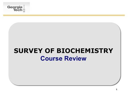 1 SURVEY OF BIOCHEMISTRY Course Review. 2 PRS-1 Which amino acid contains a ring system? 1.Phe 2.Ile 3.Val 4.Gly.