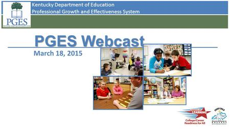 Kentucky Department of Education Professional Growth and Effectiveness System PGES Webcast March 18, 2015.