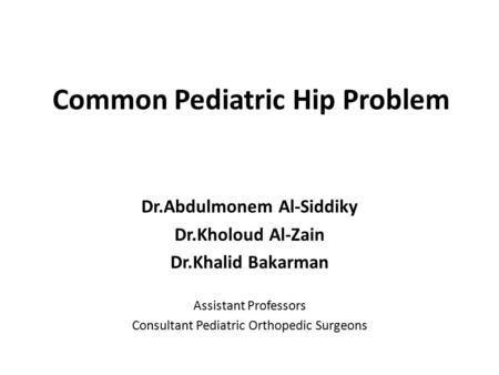 Common Pediatric Hip Problem