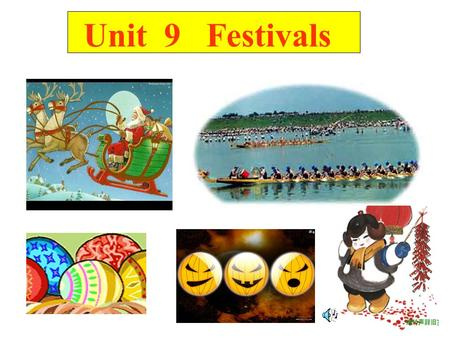 Unit 9 Festivals Spring is green. Summer is bright. Autumn is brown.