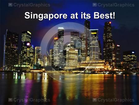 Singapore at its Best!. Tourism is at its rapid expanding stage. Being in the 21st century, most of people are traveling and visiting attractions all.