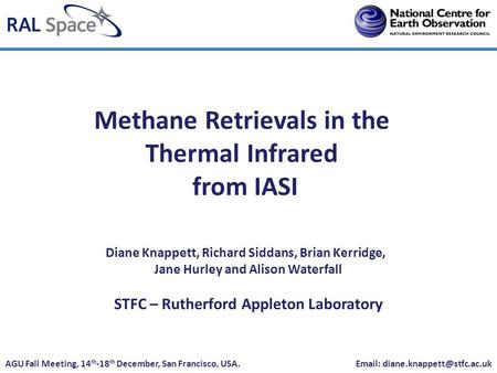 Methane Retrievals in the Thermal Infrared from IASI AGU Fall Meeting, 14 th -18 th December, San Francisco, USA.   Diane.