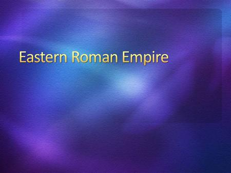 Formerly known as Byzantium Emperor Constantine moved the Roman Empire's capital from Rome to gain better control of Eurasian trade plan failed to improve.