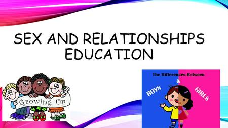 Sex and Relationships Education