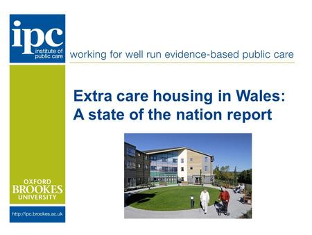 Extra care housing in Wales: A state of the nation report.
