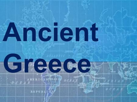 Ancient Greece. Geography Greece is a peninsula in the Mediterranean Sea. It ' s very close to Egypt, the Persian empire and Rome.