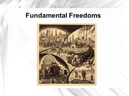 Fundamental Freedoms. Civil Liberty: Basic Individual rights and freedoms protected from government violation.