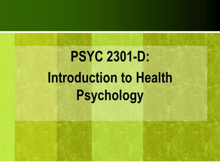 PSYC 2301-D: Introduction to Health Psychology. TEST 2 Defining social support. Occupational health and safety –Challenges from an organizational perspective.