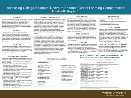 Assessing College Students' Desire to Enhance Global Learning Competencies Rosalind R. King, Ph.D. ABSTRACT Literature indicates the urgency to enhance.
