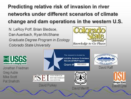 Predicting relative risk of invasion in river networks under different scenarios of climate change and dam operations in the western U.S. N. LeRoy Poff,