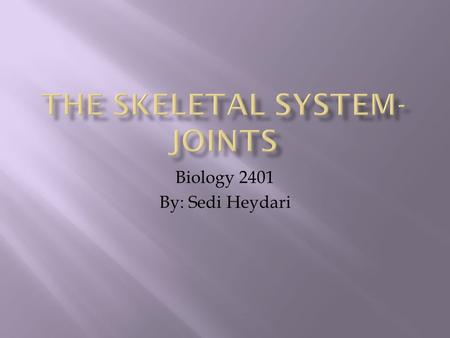 Biology 2401 By: Sedi Heydari. The skeletal system includes connective tissues such as bone, cartilage, tendons, and ligaments. These tissues are combined.