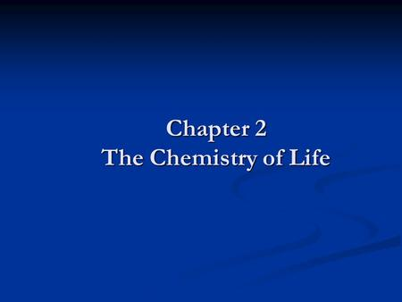 Chapter 2 The Chemistry of Life. Atoms Atoms are the smallest part of matter Atoms are the smallest part of matter Made up of Made up of Protons – Positive.