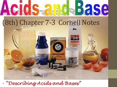 "(8th) Chapter 7-3 Cornell Notes ""Describing Acids and Bases"""