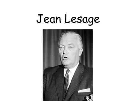 "Jean Lesage. Answer: Led the ""Quiet Revolution"" in Quebec and campaigned on the slogan ""Maitres chez nous"""