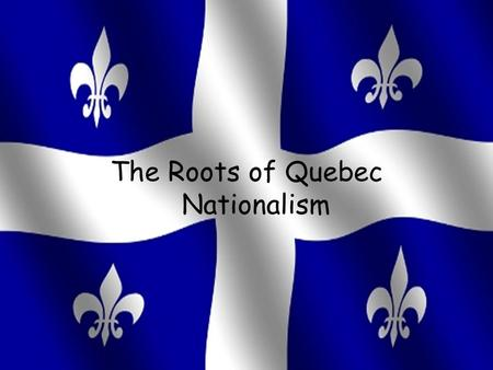 The Roots of Quebec Nationalism. The Duplessis Era (1936-39) (1944-59) Duplessis The leader of Quebec and Union Nationale Strong Quebec nationalist who.