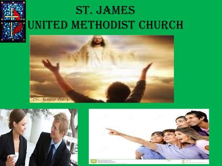 "St. James United Methodist Church. Pastor Evangelist teacher visionary Sermon title: ""focus with the end in mind"" Mark 14:13-14."